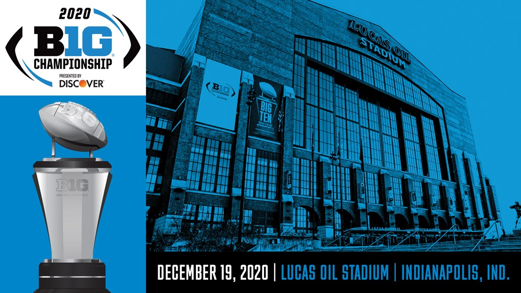 2020 Big Ten Football Championship Game Presented By Discover To Be Played Saturday December 19 At Lucas Oil Stadium In Indianapolis Big Ten Conference